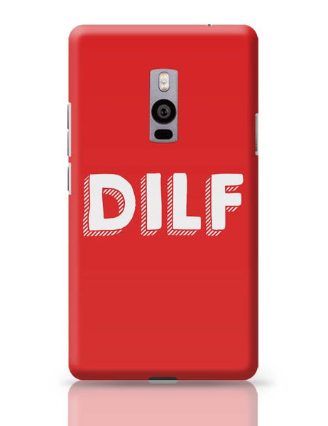 Dilf OnePlus Two Covers Cases Online India