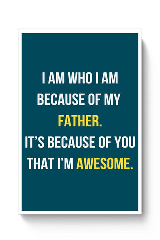 Father I'M Awesome Poster Online India