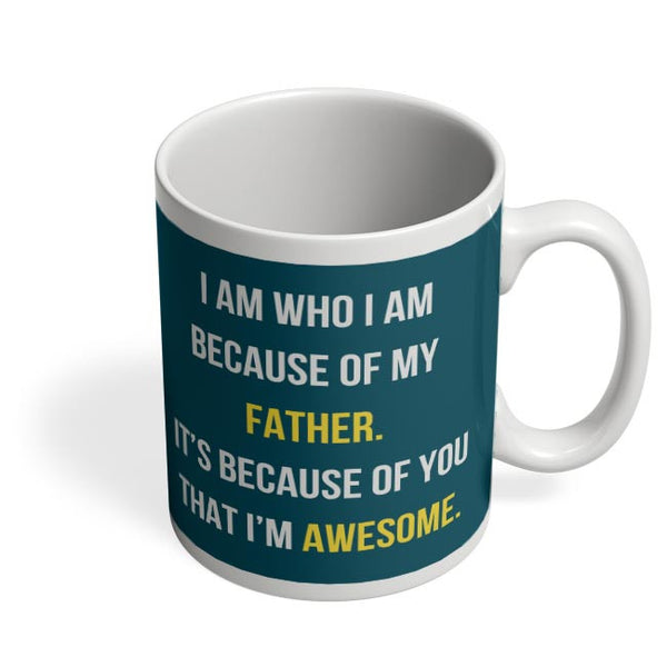 Father I'M Awesome Coffee Mug Online India
