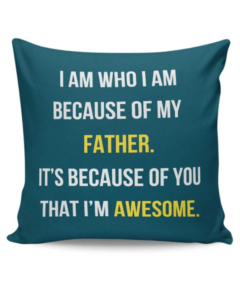 Father I'M Awesome Cushion Cover Online India