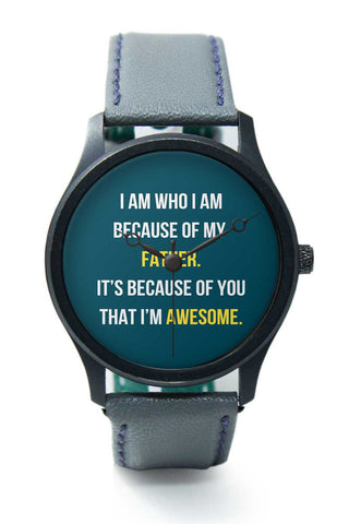 Wrist Watches India | Father I'M Awesome Premium Wrist Watch  Online India.
