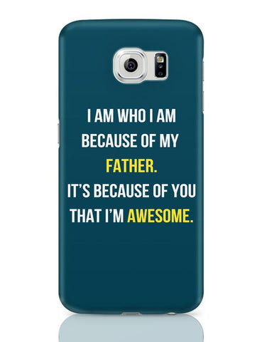 Father I'M Awesome Samsung Galaxy S6 Covers Cases Online India