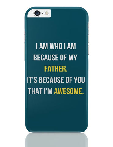 Father I'M Awesome iPhone 6 Plus / 6S Plus Covers Cases Online India