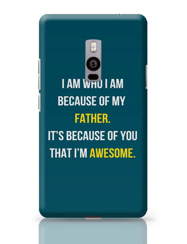 Father I'M Awesome OnePlus Two Covers Cases Online India