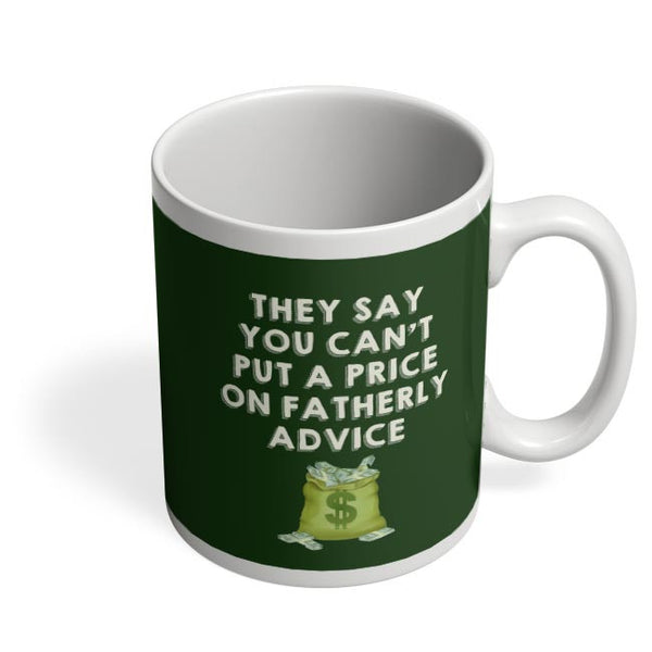 Fatherly Advice Coffee Mug Online India