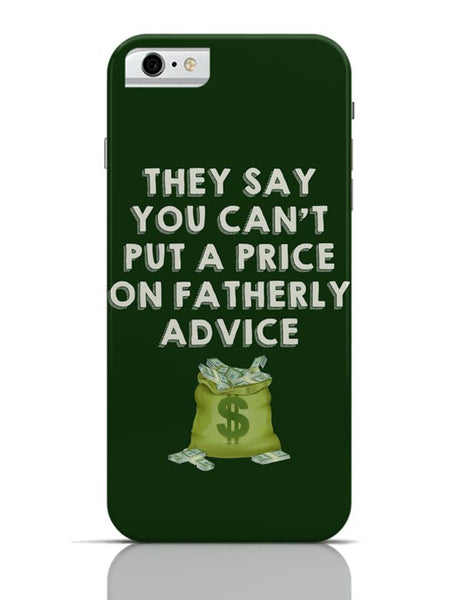 Fatherly Advice iPhone 6 6S Covers Cases Online India