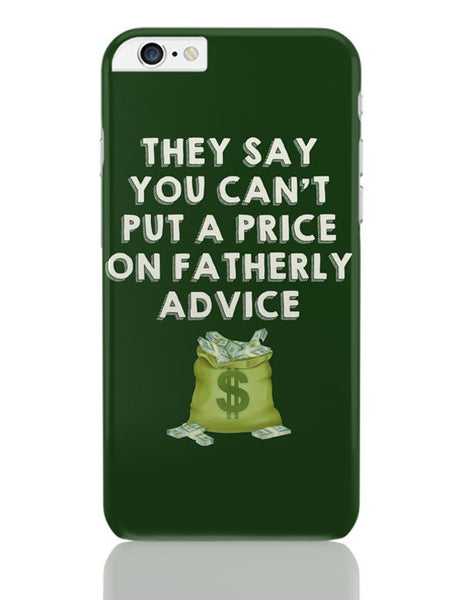 Fatherly Advice iPhone 6 Plus / 6S Plus Covers Cases Online India