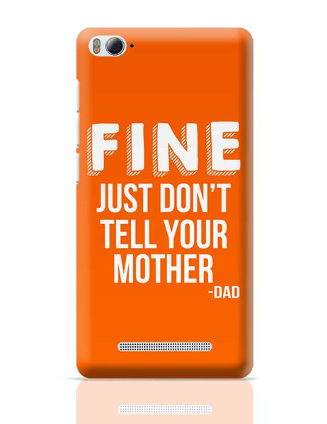 Fine Just Don'T Tell Your Mother Xiaomi Mi 4i Covers Cases Online India