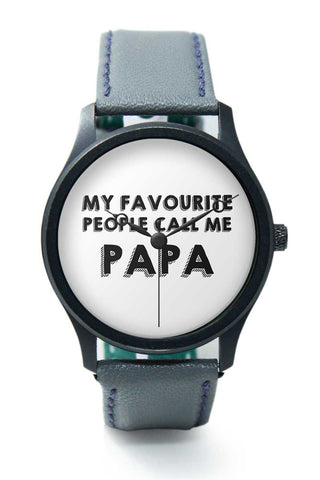 Wrist Watches India | My Favorite People Call Me Papa Premium Wrist Watch  Online India.
