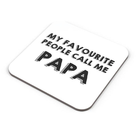 My Favorite People Call Me Papa Coaster Online India