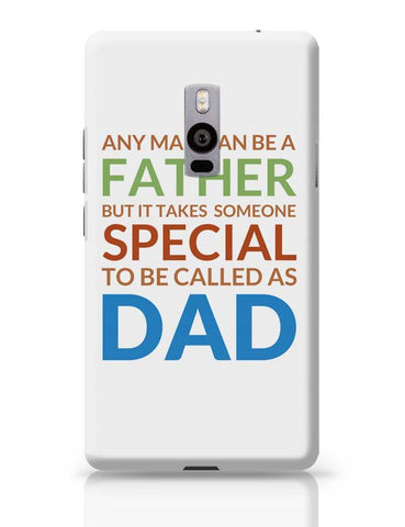 Special Dad OnePlus Two Covers Cases Online India
