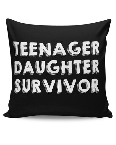 Teenager Daughter Survivor Cushion Cover Online India