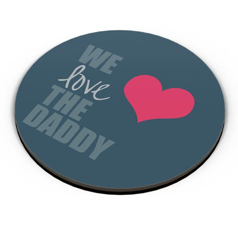 We Love Daddy Fridge Magnet Online India