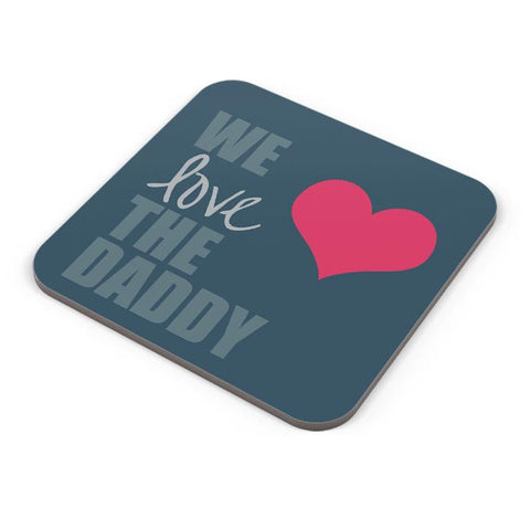 We Love Daddy Coaster Online India