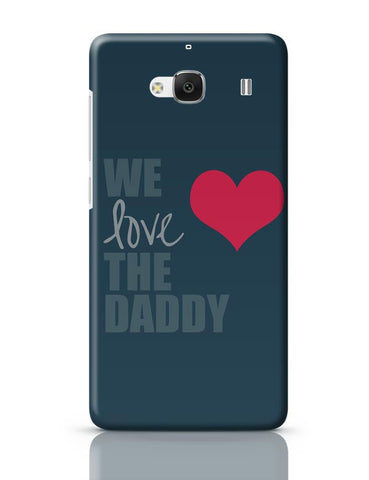 We Love Daddy Redmi 2 / Redmi 2 Prime Covers Cases Online India