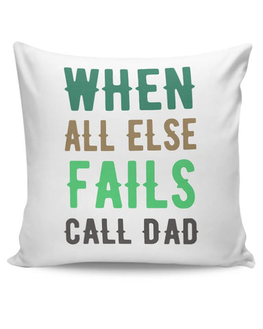 When All Fails Call Dad Cushion Cover Online India
