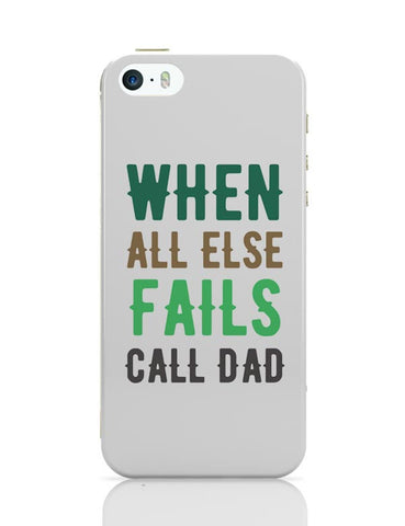 When All Fails Call Dad iPhone Covers Cases Online India