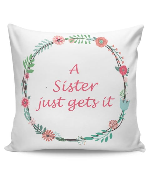 A Sister Just Gets It Cushion Cover Online India
