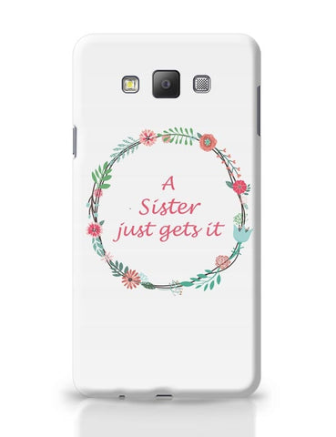 A Sister Just Gets It Samsung Galaxy A7 Covers Cases Online India