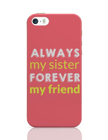 Always My Sister Forever My Friend iPhone 5/5S Covers Cases Online India
