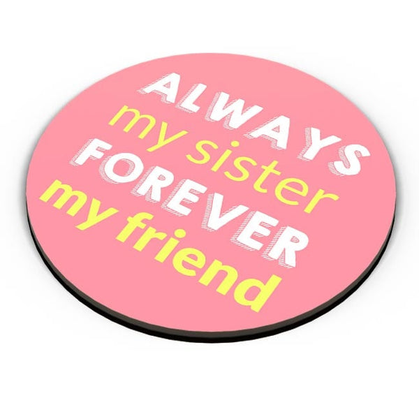 Always My Sister Forever My Friend Fridge Magnet Online India