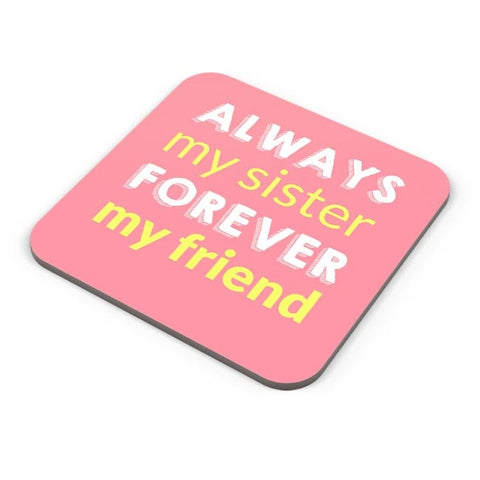 Always My Sister Forever My Friend Coaster Online India