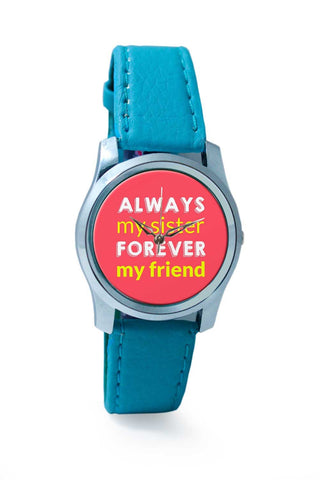 Women Wrist Watch India | always my sister forever my friend Wrist Watch Online India