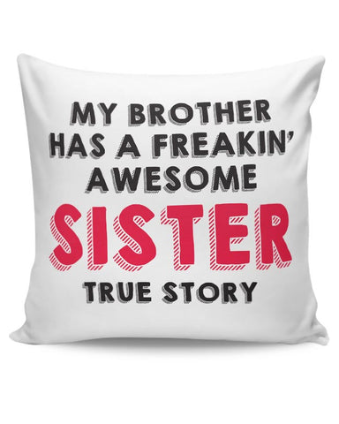 My Brother Has A Freakin Awesome Sister Cushion Cover Online India