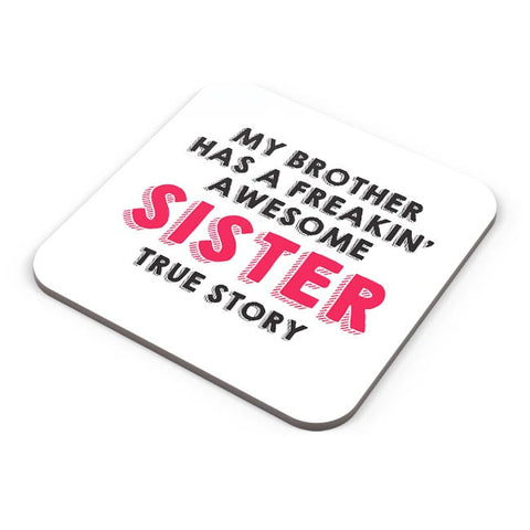 My Brother Has A Freakin Awesome Sister Coaster Online India
