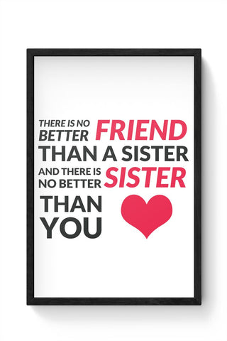 No Better Friends Than My Sister Quote Framed Poster Online India