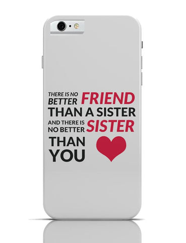 No Better Friends Than My Sister Quote iPhone 6 6S Covers Cases Online India
