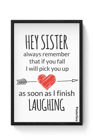 Hey Sister | I Will Always Pick You | Funny Framed Poster Online India