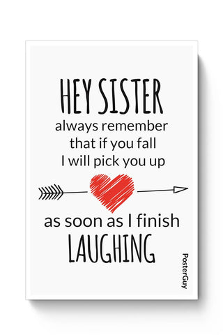 Hey Sister | I Will Always Pick You | Funny Poster Online India