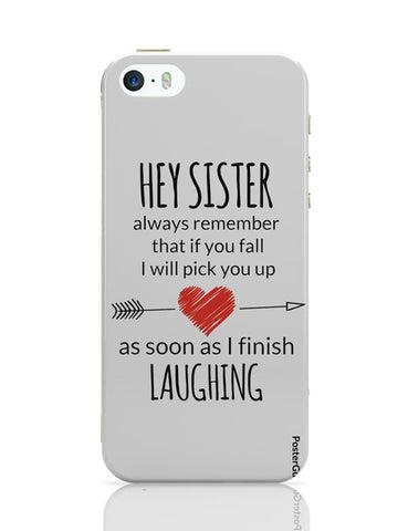 Hey Sister | I Will Always Pick You | Funny iPhone 5/5S Covers Cases Online India