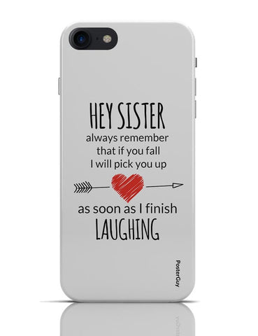 Hey Sister | I Will Always Pick you | Funny iPhone 7 Covers Cases Online India