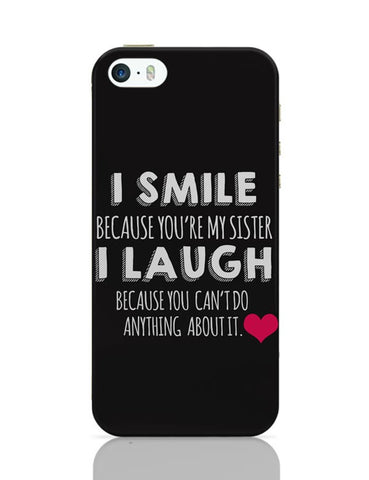 I Smile Because You Are My Sister  iPhone 5/5S Covers Cases Online India