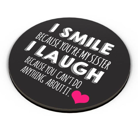 I Smile Because You Are My Sister  Fridge Magnet Online India