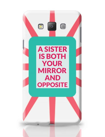 A Sister Is Both You Mirror And Opposite Samsung Galaxy A7 Covers Cases Online India