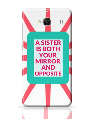 A Sister Is Both You Mirror And Opposite Redmi 2 / Redmi 2 Prime Covers Cases Online India