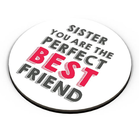 Sister You Are The Perfect Best Friend Fridge Magnet Online India