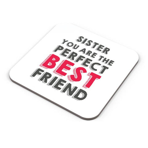 Sister You Are The Perfect Best Friend Coaster Online India