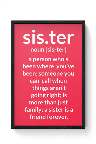 Defination Of Sister From A Brother Framed Poster Online India