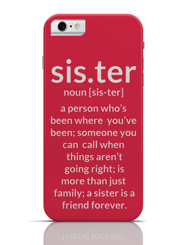 Defination Of Sister From A Brother iPhone 6 6S Covers Cases Online India