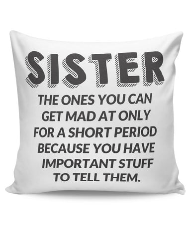Sister, The Ones You Can'T Get Mad At |  Cushion Cover Online India