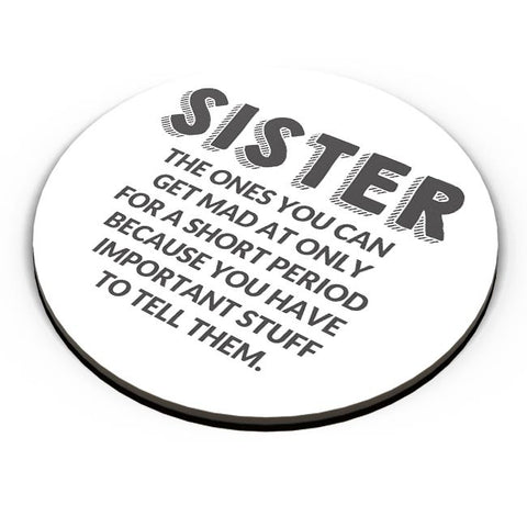 Sister, The Ones You Can'T Get Mad At |  Fridge Magnet Online India
