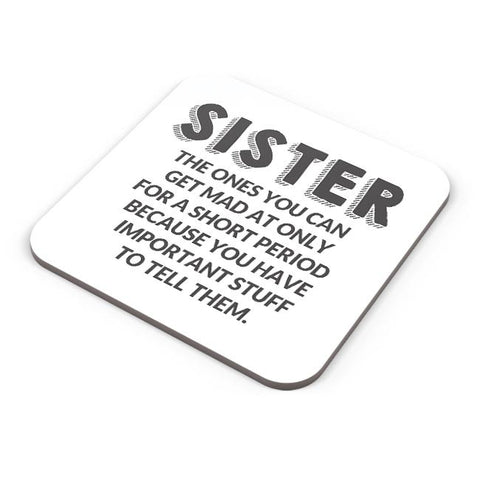Sister, The Ones You Can'T Get Mad At |  Coaster Online India
