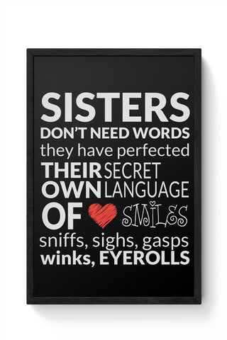 Sisters Dont Need Words | For Sisters Framed Poster Online India