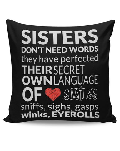 Sisters Dont Need Words | For Sisters Cushion Cover Online India
