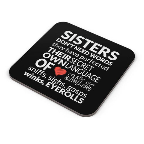 Sisters Dont Need Words | For Sisters Coaster Online India