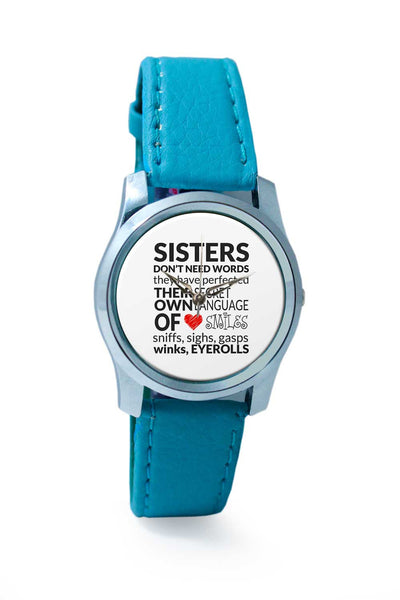 Women Wrist Watch India | sisters dont need words Wrist Watch Online India